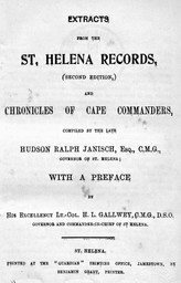 Extracts from the St Helena records -Second edition- and chronicles of cape commanders / compiled by the late Hudson Ralph Janisch, Esq., C.M.G., governor of St Helena | Janisch, Hudson Ralph. Auteur