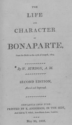 The life and character of Bonaparte, from his birth to the 15th of August 1804 / by W. Burdon | Burdon, W.. Auteur