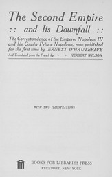 The Second Empire and its downfall. The correspondence of the Emperor Napoleon III and his cousin Prince Napoleon / now published for the first time by Ernest d'Hauterive, | Napoléon III (1808-1873) - empereur des français