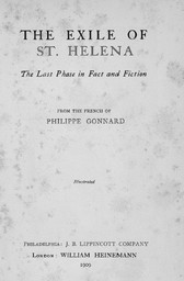 The exile of St Helena : The last phase in fact and fiction / From the French of Philippe Gonnard | Gonnard, Philippe