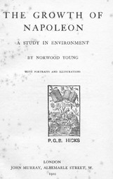 The growth of Napoleon : A study in environment / by Norwood Young | Young, Norwood